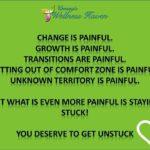 Change is painful Get unstuck at www.wellnesshaven.com