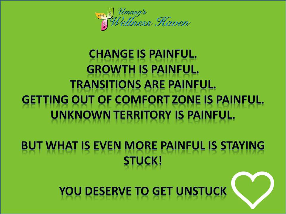 Change is painful Get unstuck at www.wellnesshaven.com
